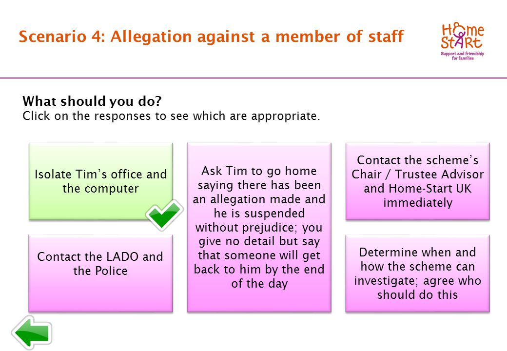 SCENARIO 4: Response menu T1 Scenario 4: Allegation against a member of staff What should you do.