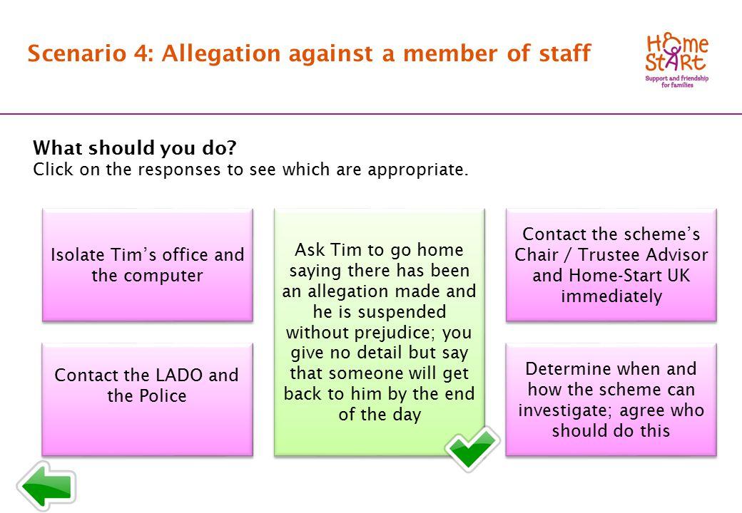 SCENARIO 4: Response menu M Scenario 4: Allegation against a member of staff What should you do.