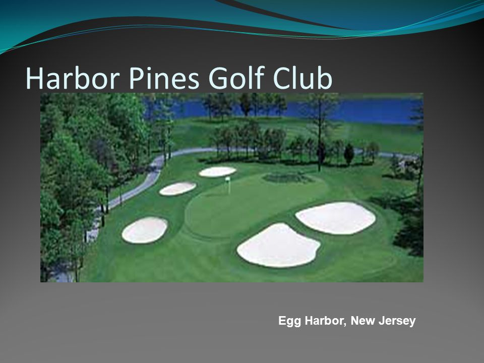 Harbor Pines Golf Club Egg Harbor, New Jersey