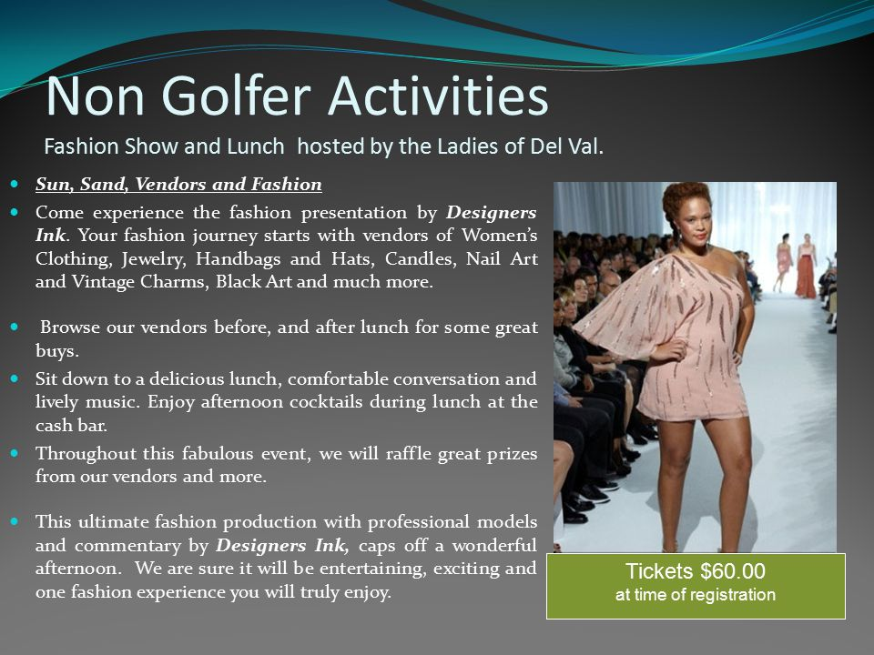 Non Golfer Activities Fashion Show and Lunch hosted by the Ladies of Del Val. Sun, Sand, Vendors and Fashion Come experience the fashion presentation