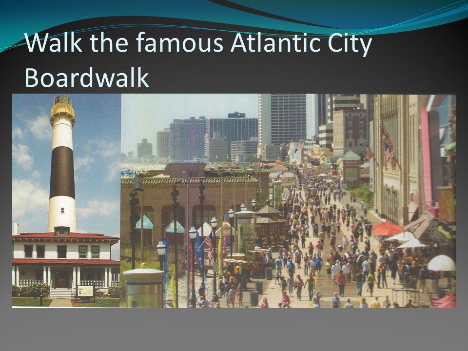 Walk the famous Atlantic City Boardwalk