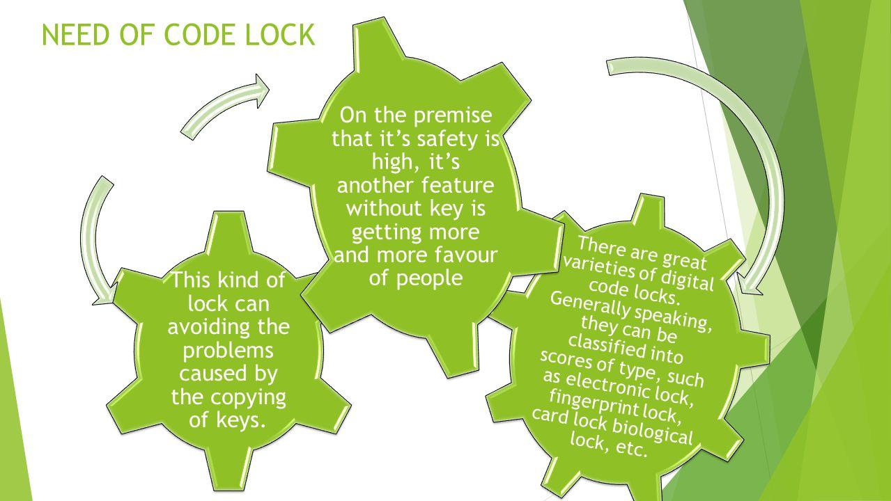 NEED OF CODE LOCK There are great varieties of digital code locks.