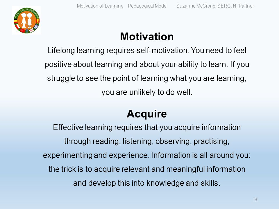 Motivation Lifelong learning requires self-motivation.