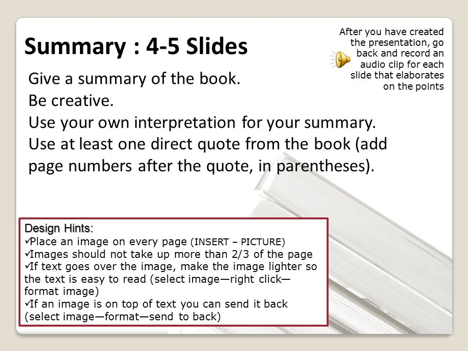 Give a summary of the book. Be creative. Use your own interpretation for your summary. Use at least one direct quote from the book (add page numbers a
