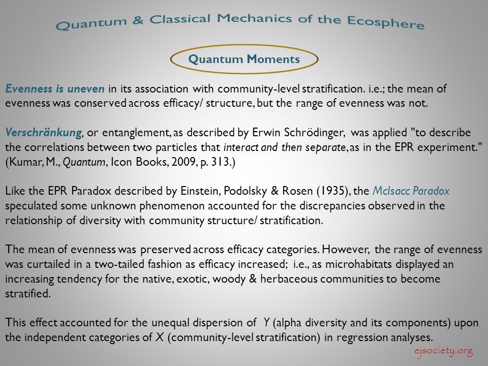 ejsociety.org Quantum Moments Evenness is uneven in its association with community-level stratification. i.e.; the mean of evenness was conserved acro