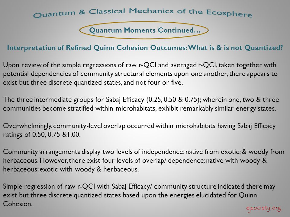 Quantum Moments Continued… Interpretation of Refined Quinn Cohesion Outcomes: What is & is not Quantized? Upon review of the simple regressions of raw