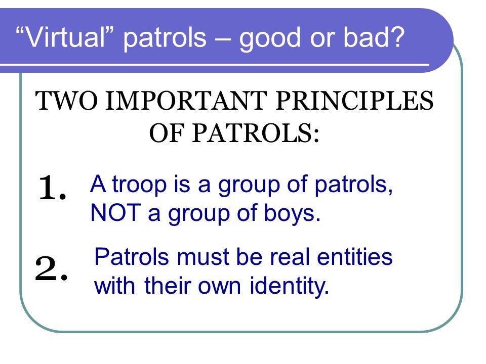 Virtual patrols – good or bad.