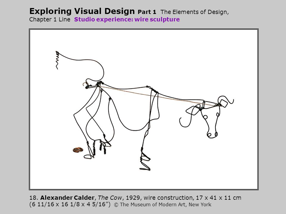Exploring Visual Design Part 1 The Elements of Design, Chapter 1 Line Studio experience: wire sculpture 18.