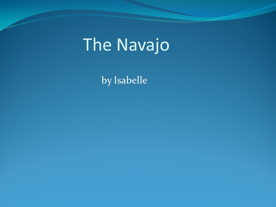 The Navajo by Isabelle