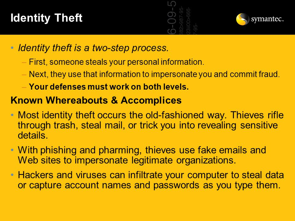 Identity theft is a two-step process. –First, someone steals your personal information.