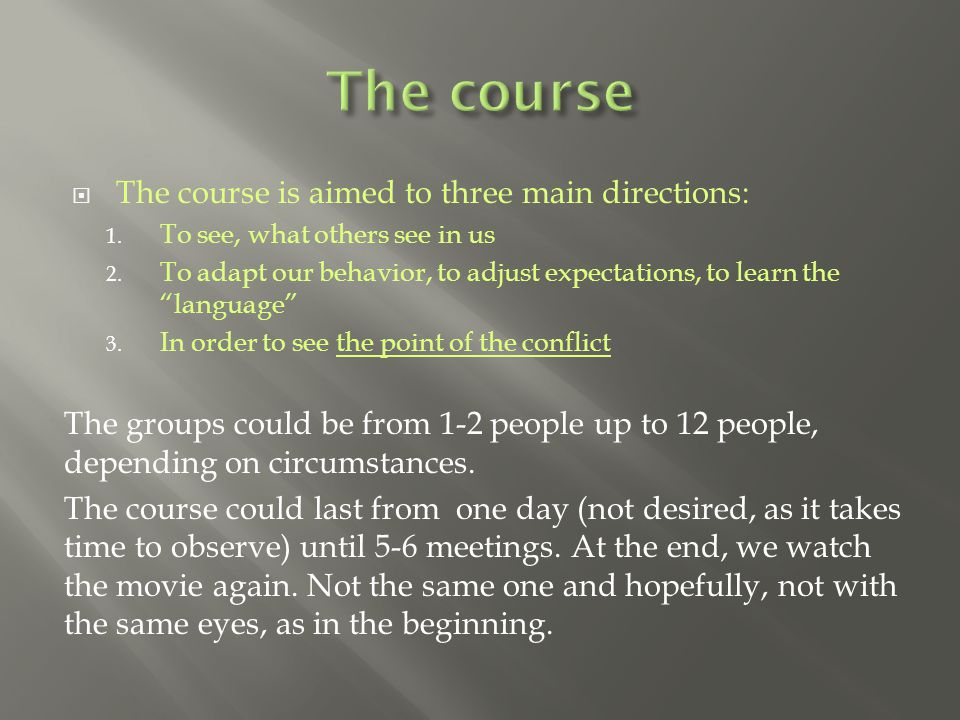 The course is aimed to three main directions: 1.