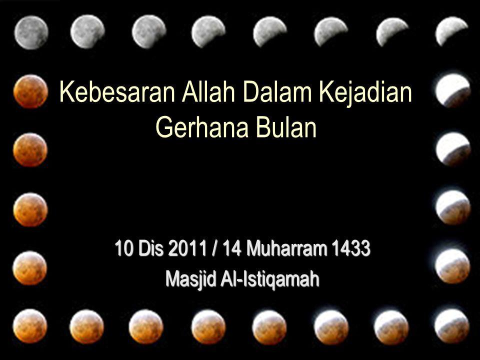Kebesaran Allah Dalam Kejadian Gerhana Bulan 10 Dis 2011 / 14 Muharram 1433 Masjid Al-Istiqamah