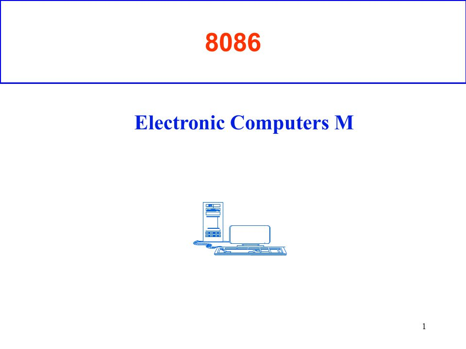 1 8086 Electronic Computers M
