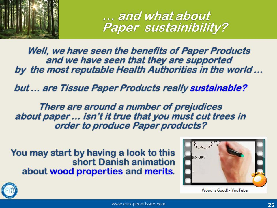 www.europeantissue.com Well, we have seen the benefits of Paper Products and we have seen that they are supported by the most reputable Health Authori