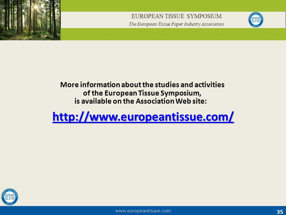 www.europeantissue.com 35 More information about the studies and activities of the European Tissue Symposium, is available on the Association Web site