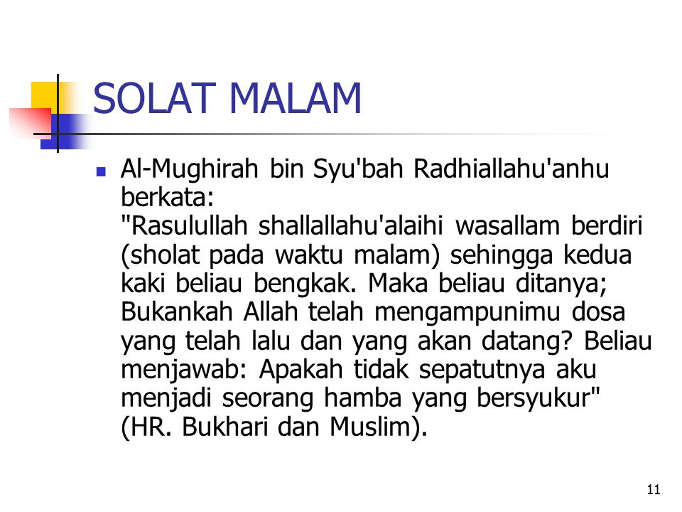 11 SOLAT MALAM Al-Mughirah bin Syu'bah Radhiallahu'anhu berkata: