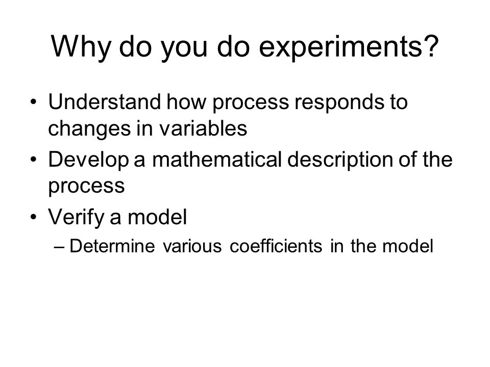 Why do you do experiments.