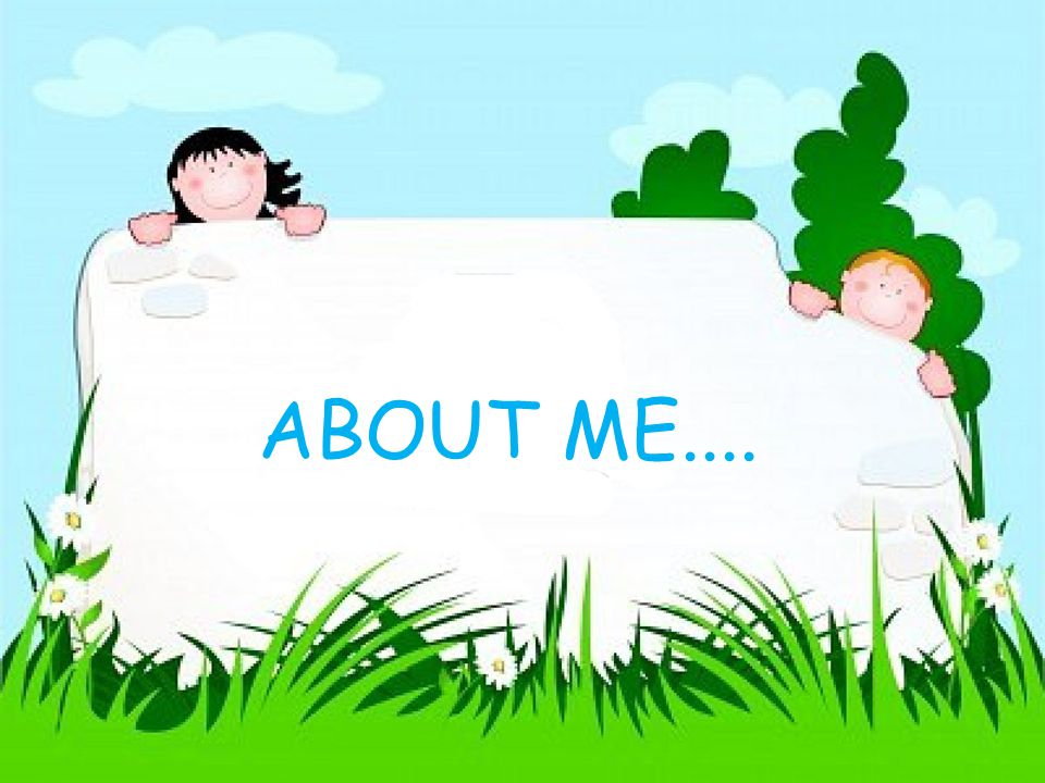ABOUT ME....