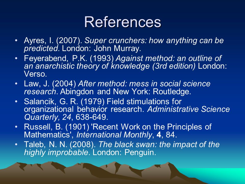 References Ayres, I. (2007). Super crunchers: how anything can be predicted.