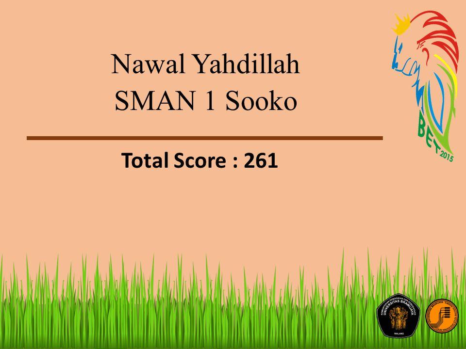 Nawal Yahdillah SMAN 1 Sooko Total Score : 261