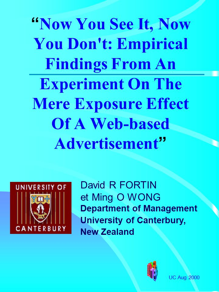 UC Aug 2000 About the Authors David is Senior Lecturer at the University of Canterbury, Nouvelle- Zélande and director of the Web-L@b Consumer Research Project Ming Wong is a doctoral student at the University of Canterbury, N-Z www.mang.canterbury.ac.nz/weblab
