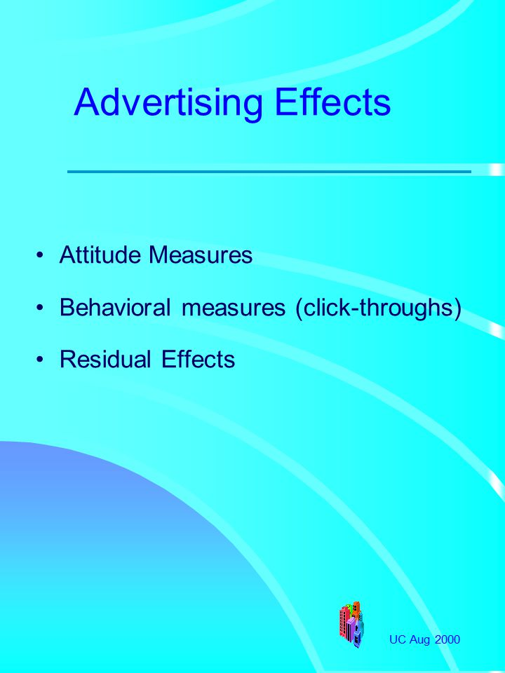 UC Aug 2000 Covariate Variables Attitude toward web ads (6 items) Involvement with movies (5 items) adapted from Srinivasan and Ratchford (1991) Involvement with weight loss (5 items) adapted from Lichtenstein, Netemeyer and Burton (1990) Web Expertise (1 item)