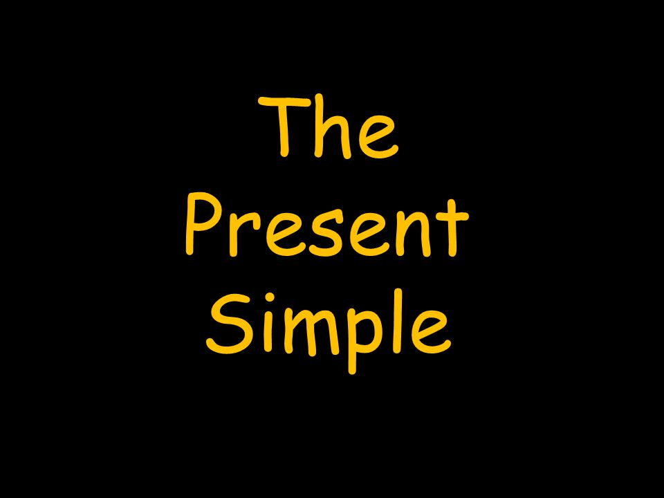 The Present Simple