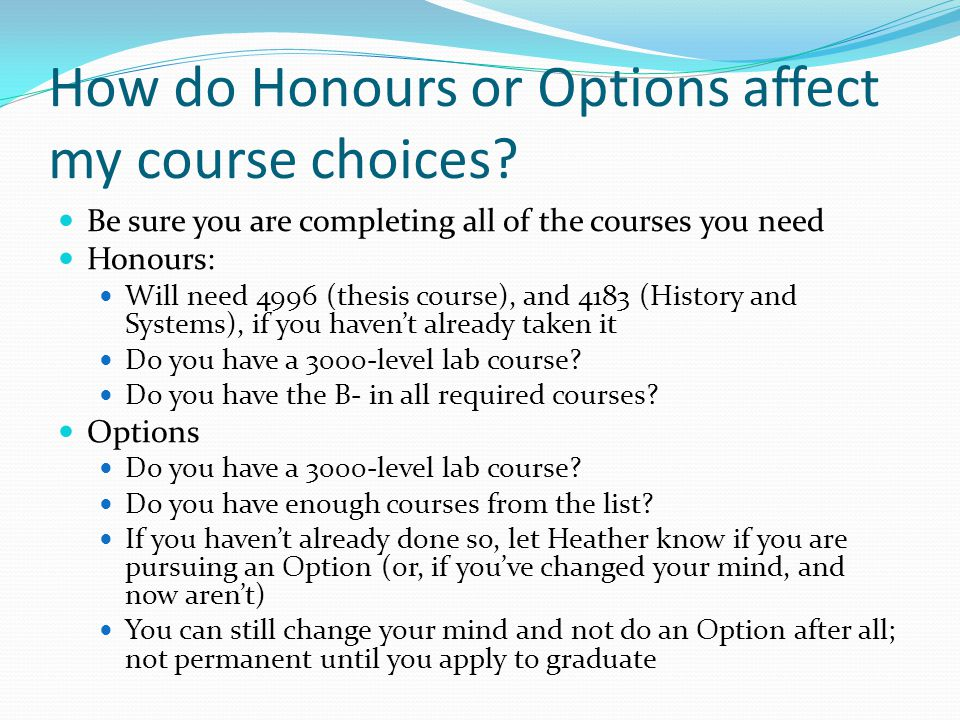 How do Honours or Options affect my course choices.