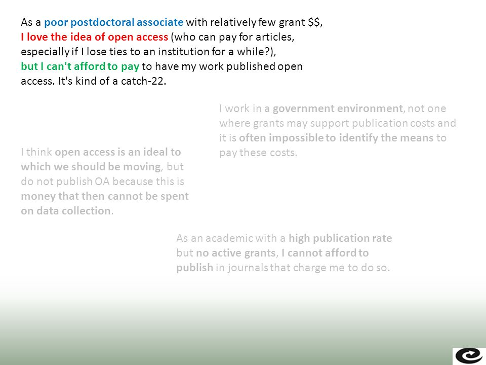 I think open access is an ideal to which we should be moving, but do not publish OA because this is money that then cannot be spent on data collection.