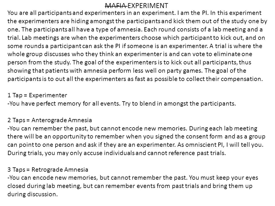 You are all participants and experimenters in an experiment.