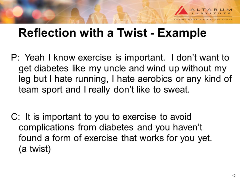 40 Reflection with a Twist - Example P: Yeah I know exercise is important.