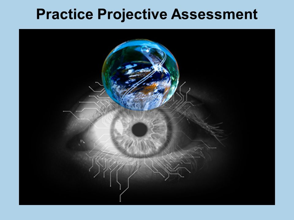 Practice Projective Assessment