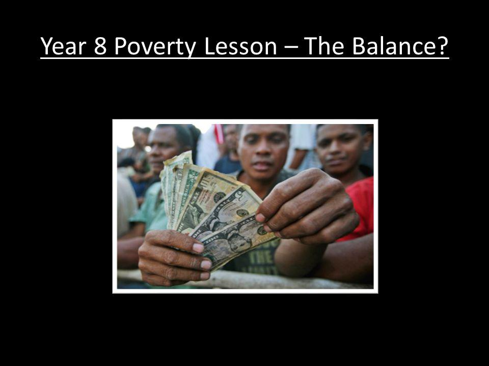 Year 8 Poverty Lesson – The Balance?