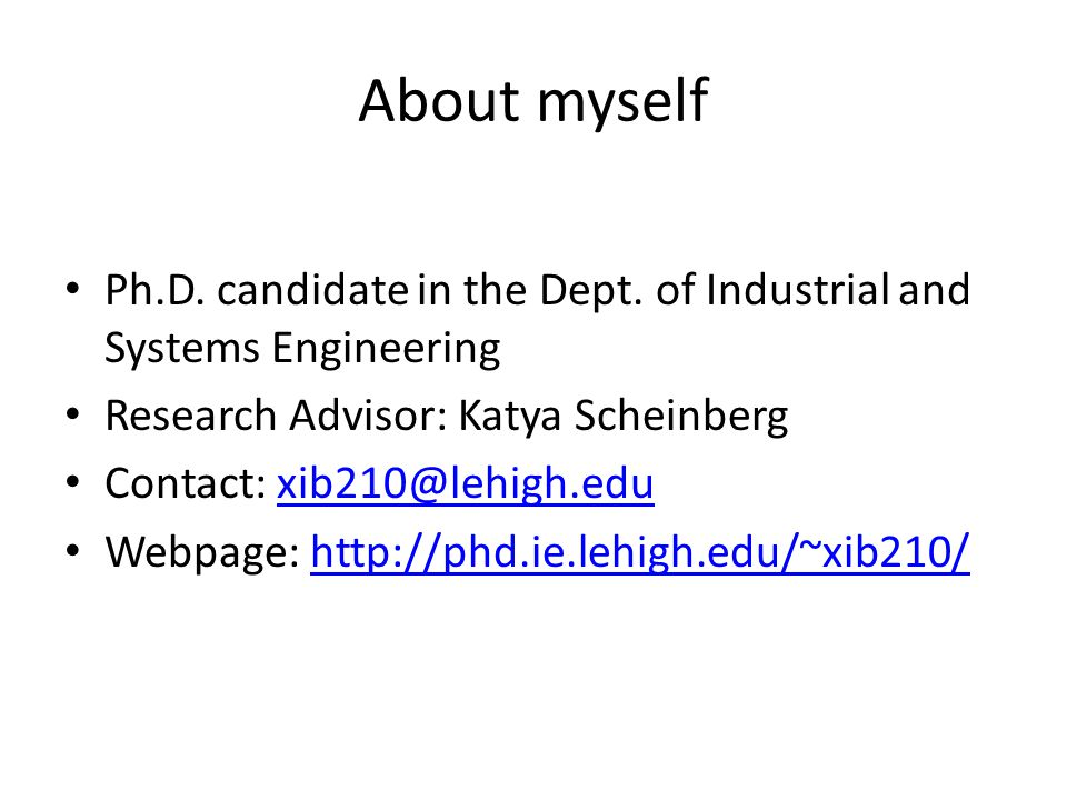 About myself Ph.D. candidate in the Dept.