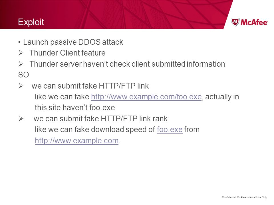 Confidential McAfee Internal Use Only Exploit Launch passive DDOS attack  Thunder Client feature  Thunder server haven't check client submitted info