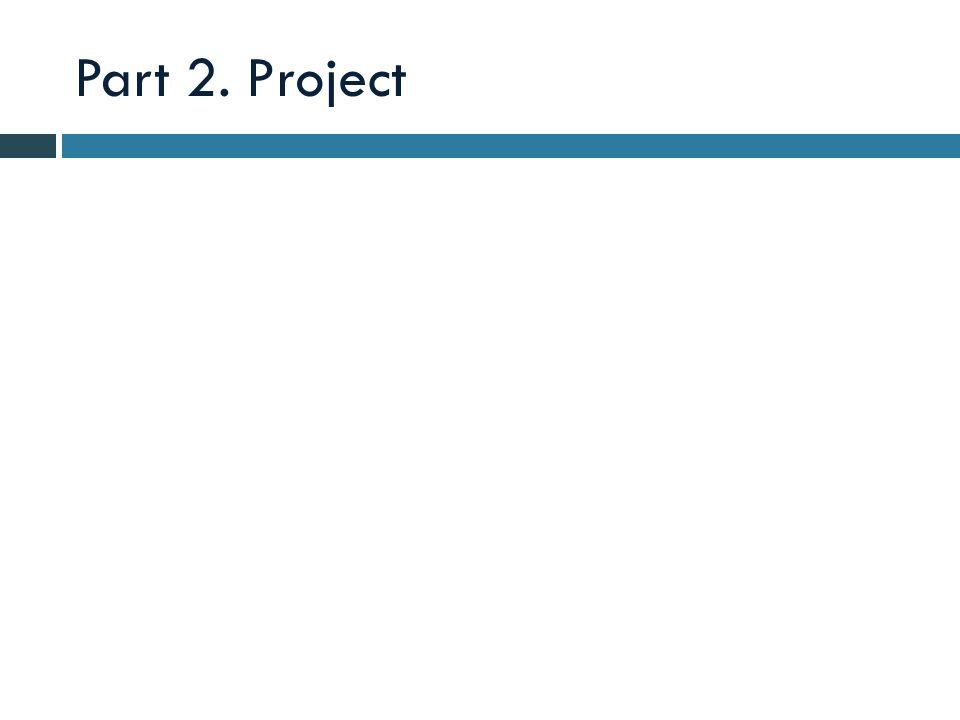 Part 2. Project