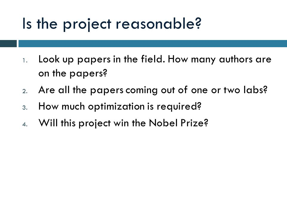 Is the project reasonable. 1. Look up papers in the field.