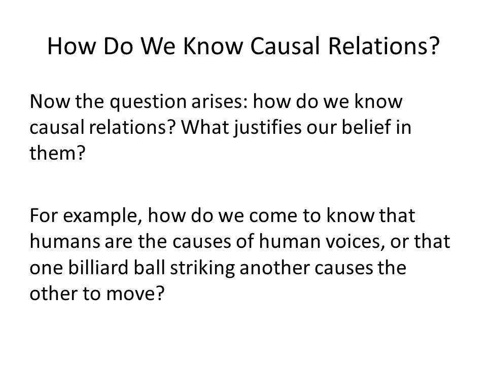 How Do We Know Causal Relations. Now the question arises: how do we know causal relations.
