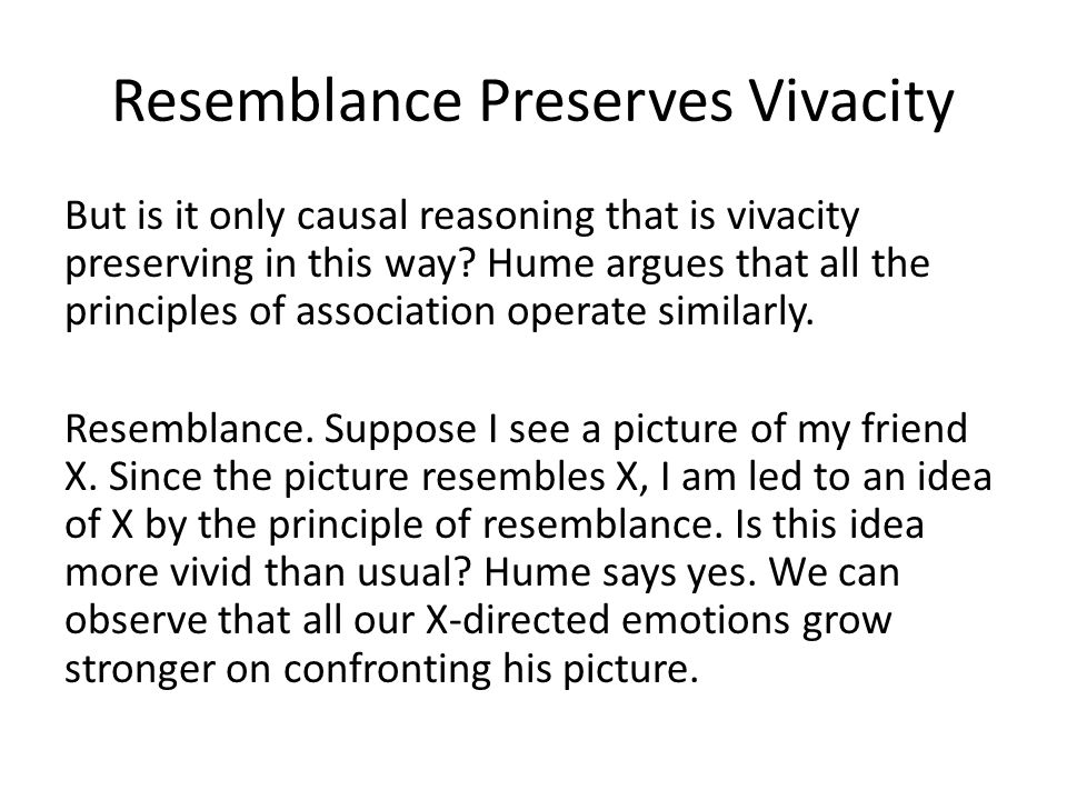 Resemblance Preserves Vivacity But is it only causal reasoning that is vivacity preserving in this way.