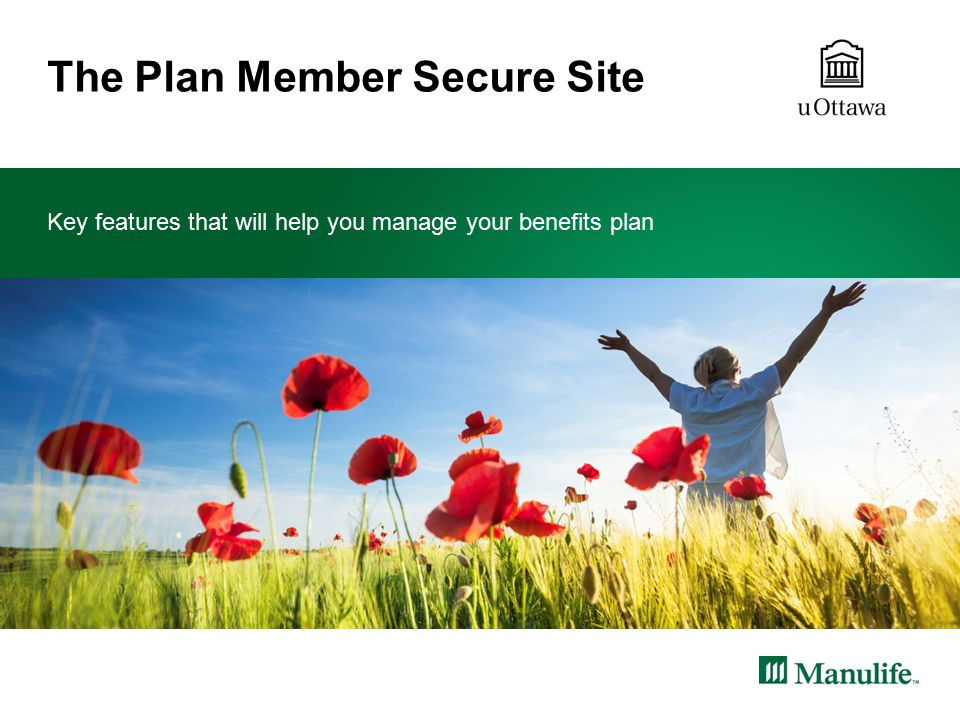 The Plan Member Secure Site Key features that will help you manage your benefits plan
