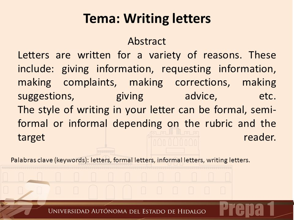 Abstract Letters are written for a variety of reasons. These include: giving information, requesting information, making complaints, making correction