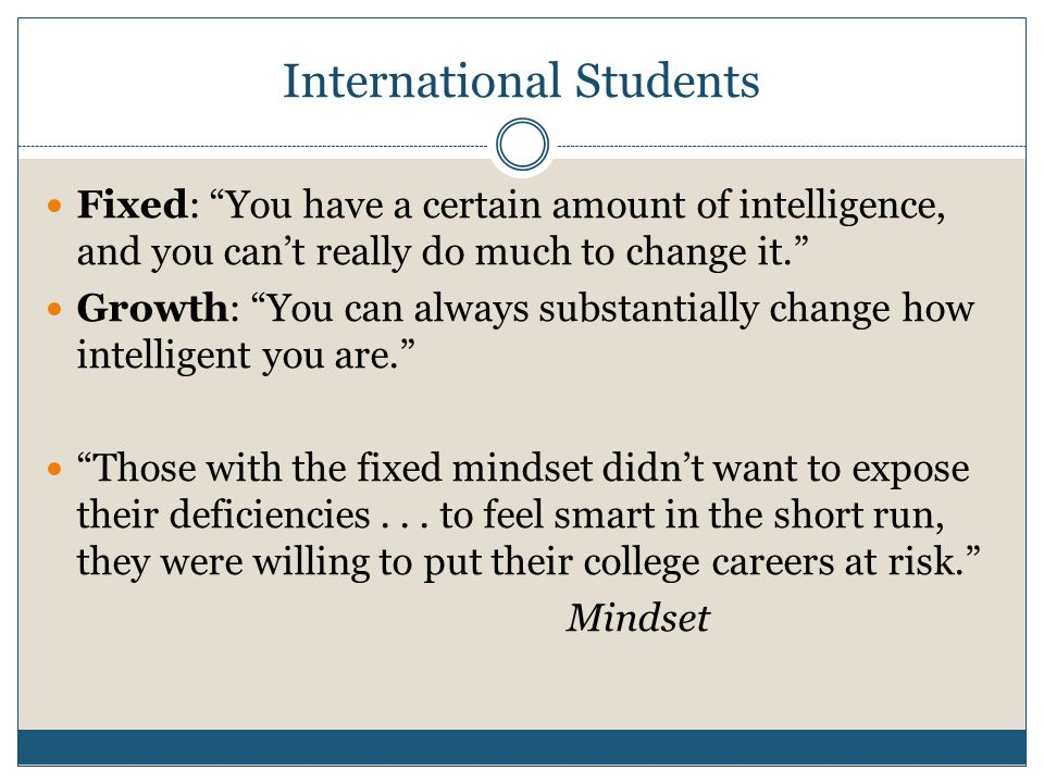 """International Students Fixed: """"You have a certain amount of intelligence, and you can't really do much to change it."""" Growth: """"You can always substant"""