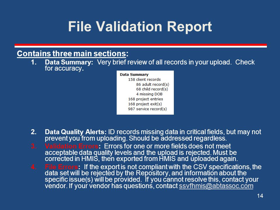 File Validation Report 14 Contains three main sections: 1.Data Summary: Very brief review of all records in your upload.