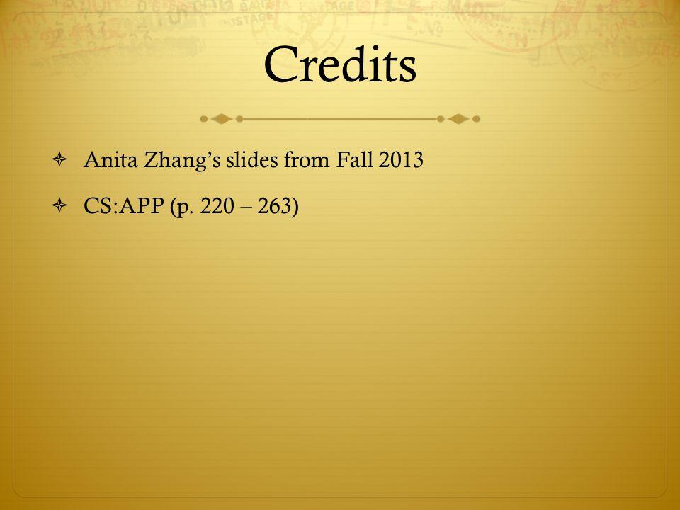Credits  Anita Zhang's slides from Fall 2013  CS:APP (p. 220 – 263)