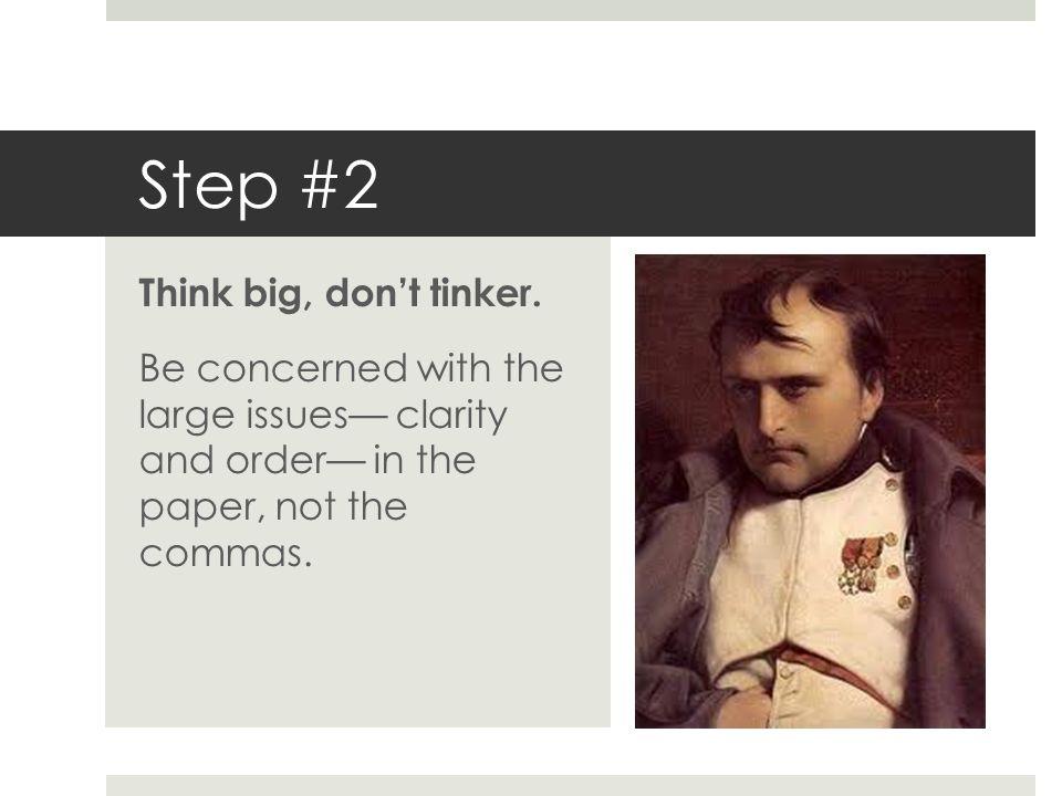 Step #2 Think big, don't tinker.