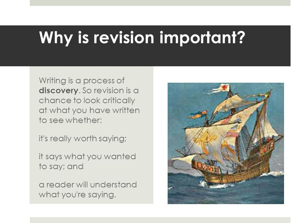 Why is revision important. Writing is a process of discovery.