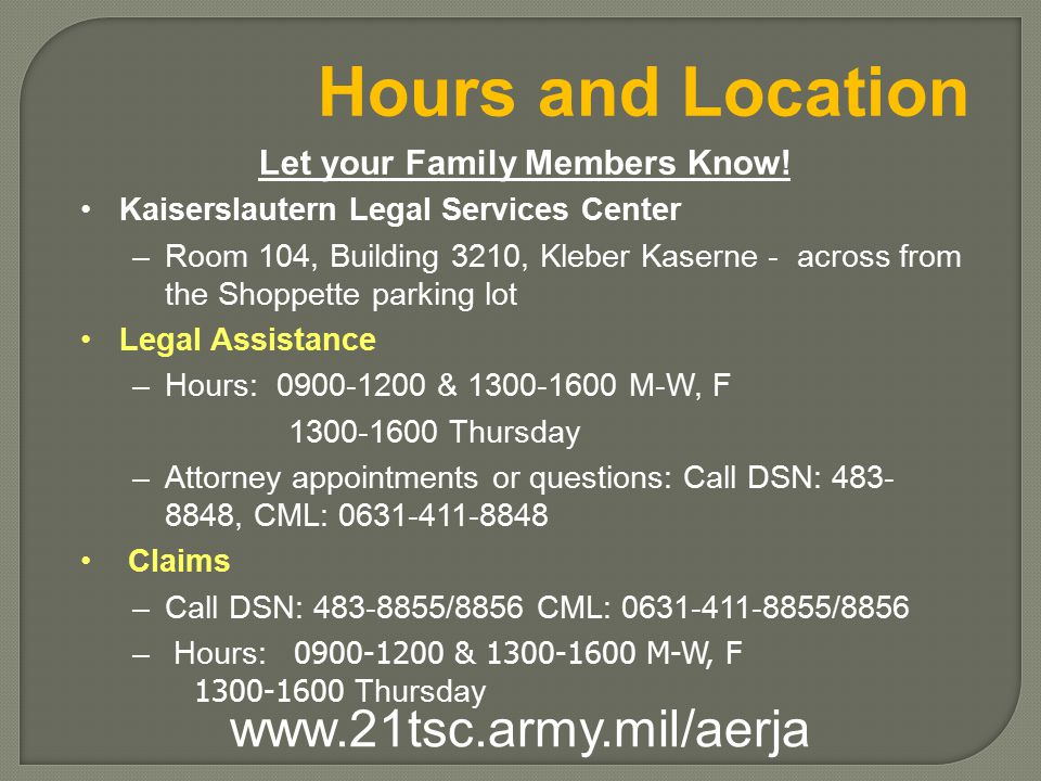 Hours and Location Let your Family Members Know.