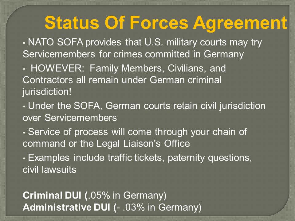 Status Of Forces Agreement NATO SOFA provides that U.S.