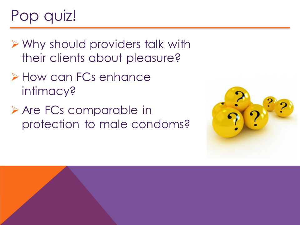 Pop quiz. Why should providers talk with their clients about pleasure.