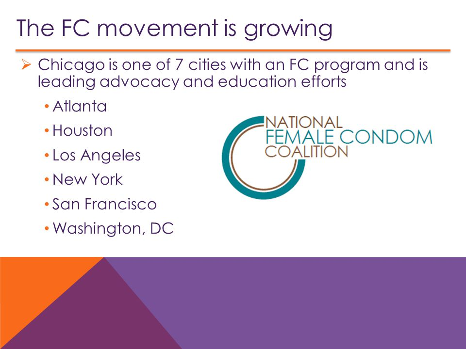 The FC movement is growing  Chicago is one of 7 cities with an FC program and is leading advocacy and education efforts Atlanta Houston Los Angeles New York San Francisco Washington, DC